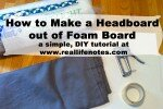 how to make a headboard out of foamboard